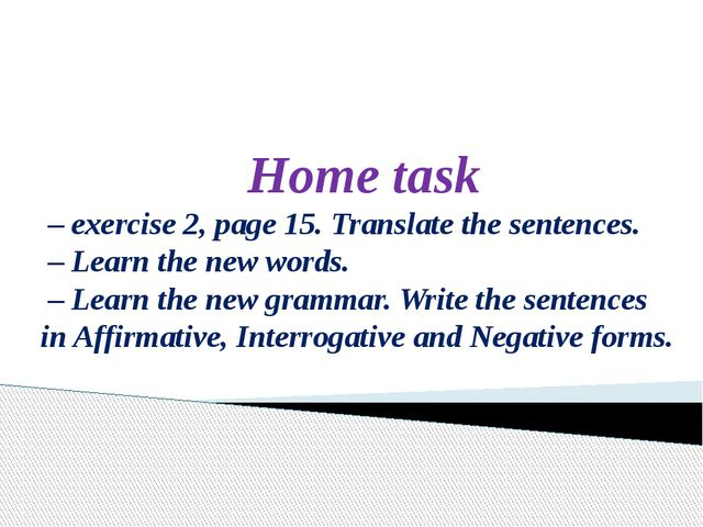 Home task – exercise 2, page 15. Translate the sentences. – Learn the new wo...