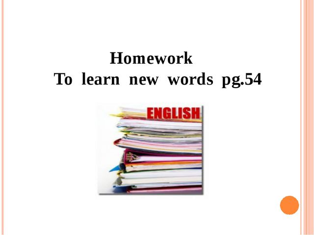 Homework To learn new words pg.54