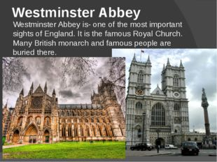 Westminster Abbey Westminster Abbey is- one of the most important sights of E
