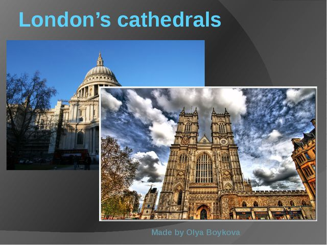 London's cathedrals Made by Olya Boykova