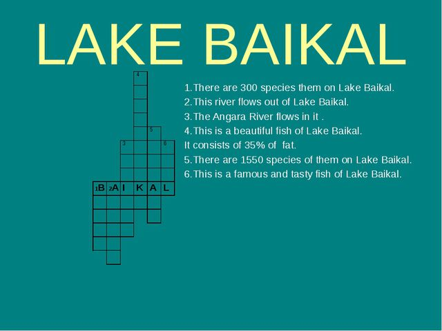 LAKE BAIKAL 1.There are 300 species them on Lake Baikal. 2.This river flows o...