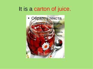 It is a carton of juice.
