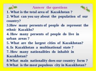 Answer the questions 1. What is the total area of Kazakhstan ? 2. What can y
