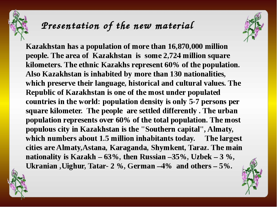 Kazakhstan has a population of more than 16,870,000 million people. The area...