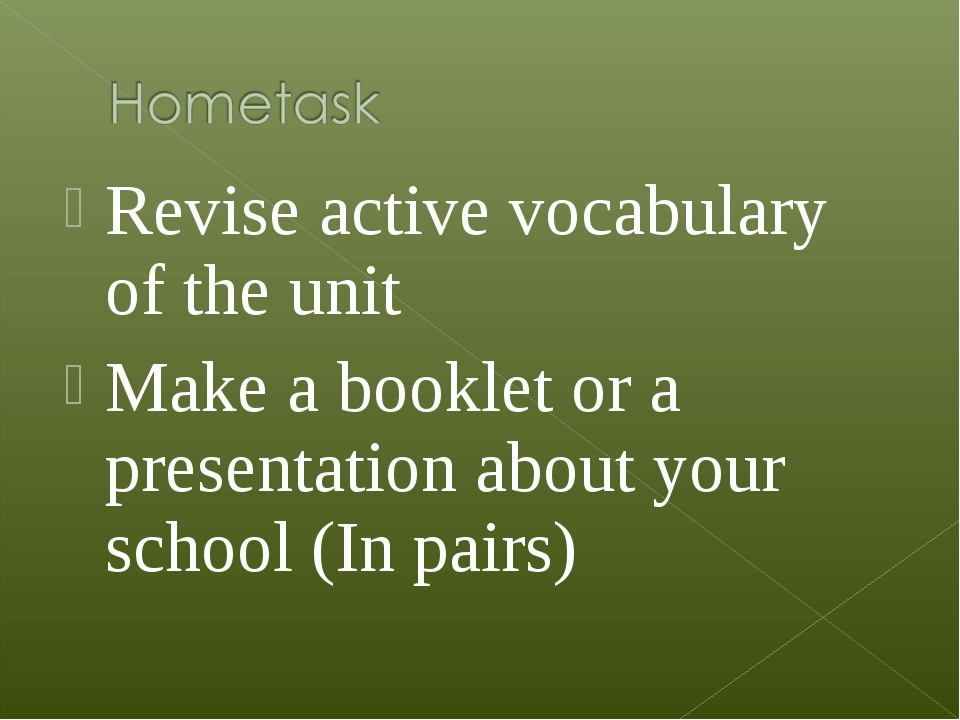 Revise active vocabulary of the unit Make a booklet or a presentation about y...