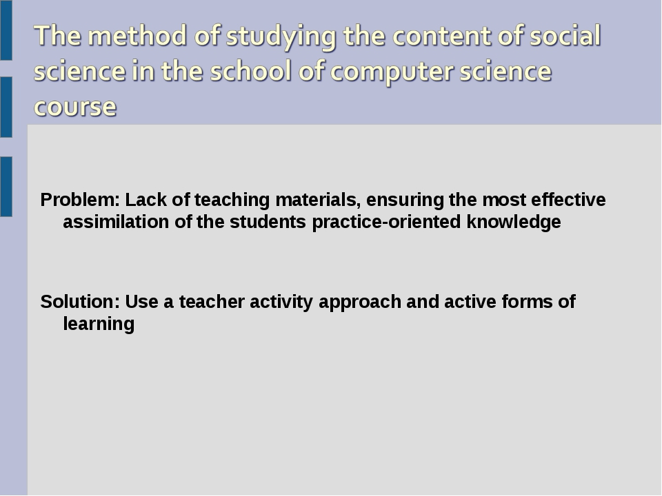 Problem: Lack of teaching materials, ensuring the most effective assimilatio...