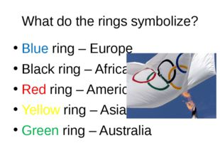 What do the rings symbolize? Blue ring – Europe Black ring – Africa Red ring