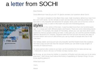 a letter from SOCHI 	 Dear friends, Good afternoon! How do you do? I'm glad t