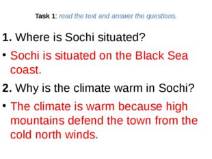 Task 1: read the text and answer the questions. 1. Where is Sochi situated? S