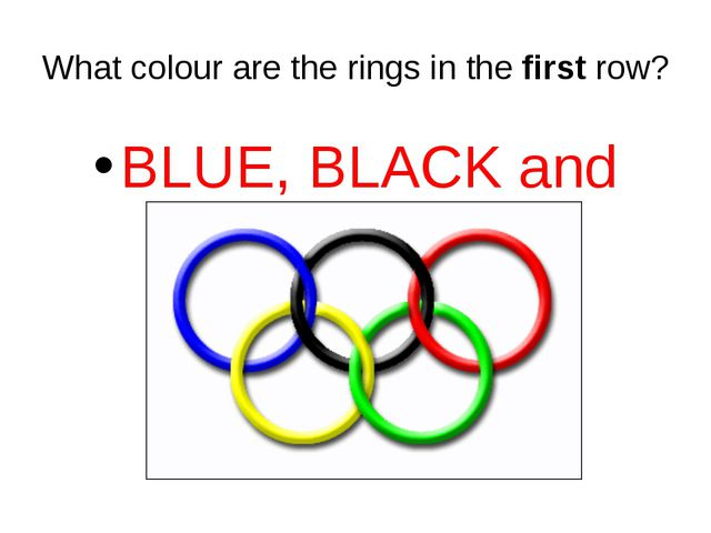 What colour are the rings in the first row? BLUE, BLACK and RED