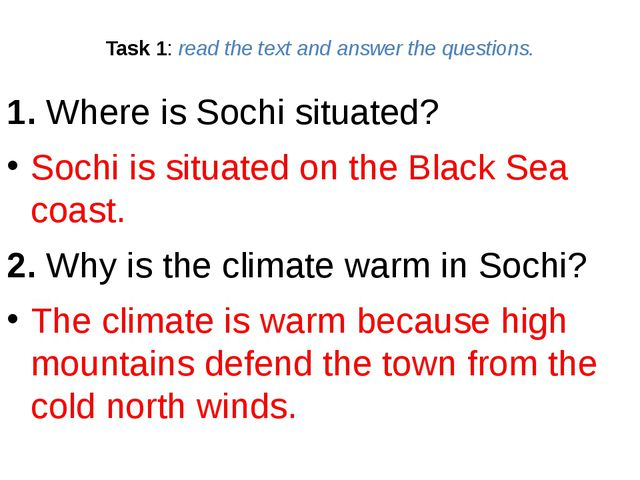 Task 1: read the text and answer the questions. 1. Where is Sochi situated? S...