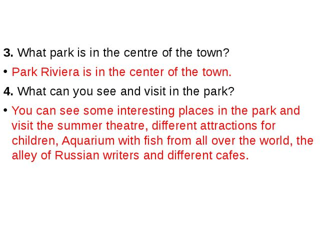 3. What park is in the centre of the town? Park Riviera is in the center of...