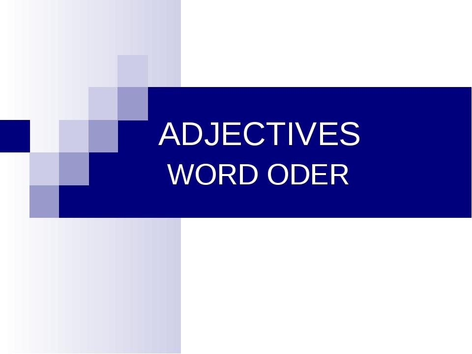 ADJECTIVES WORD ODER