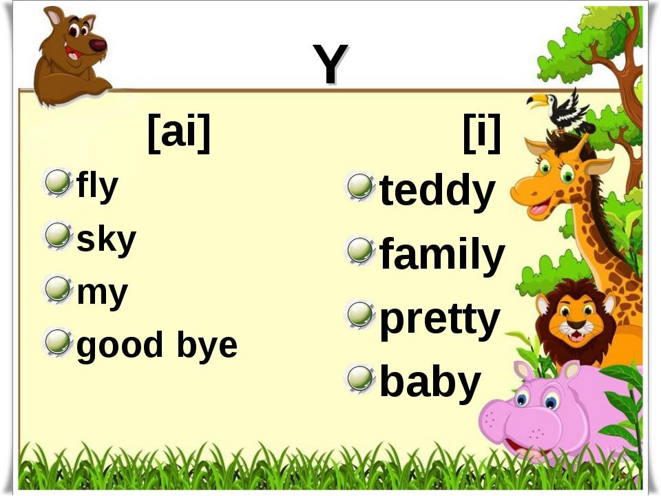 Y [ai] fly sky my good bye [i] teddy family pretty baby
