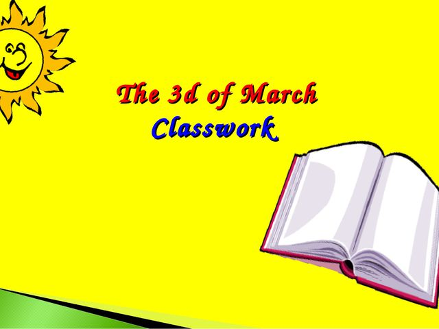 The 3d of March Classwork