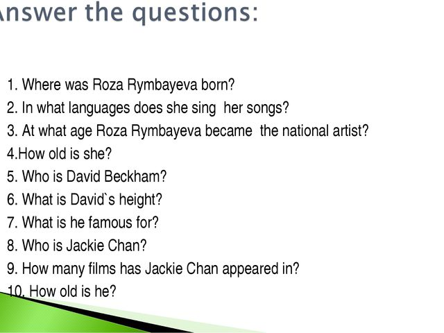 1. Where was Roza Rymbayeva born? 2. In what languages does she sing her song...