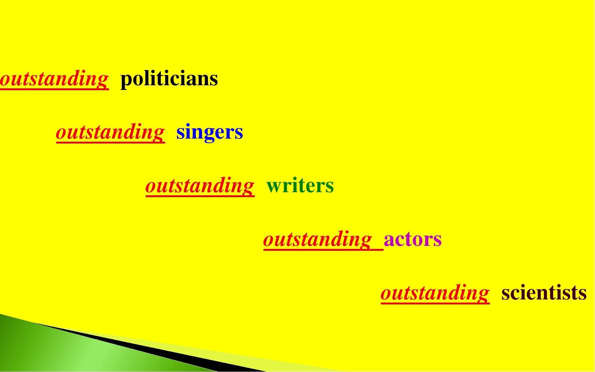 outstanding politicians outstanding singers outstanding writers outstanding a...