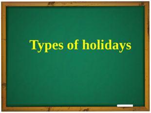 Types of holidays