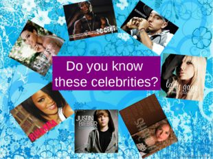Do you know these celebrities?