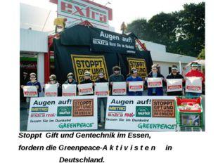 Stoppt Gift und Gentechnik im Essen, fordern die Greenpeace-A k t i v i s t e
