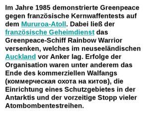 Im Jahre 1985 demonstrierte Greenpeace gegen französische Kernwaffentests auf