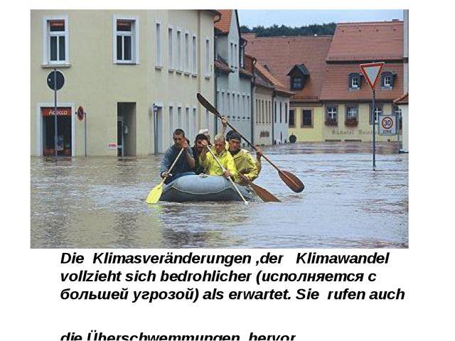 Die Klimasveränderungen ,der Klimawandel vollzieht sich bedrohlicher (исполня...
