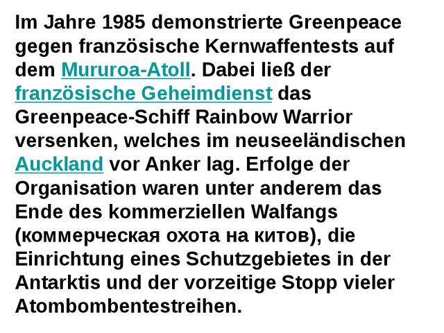 Im Jahre 1985 demonstrierte Greenpeace gegen französische Kernwaffentests auf...