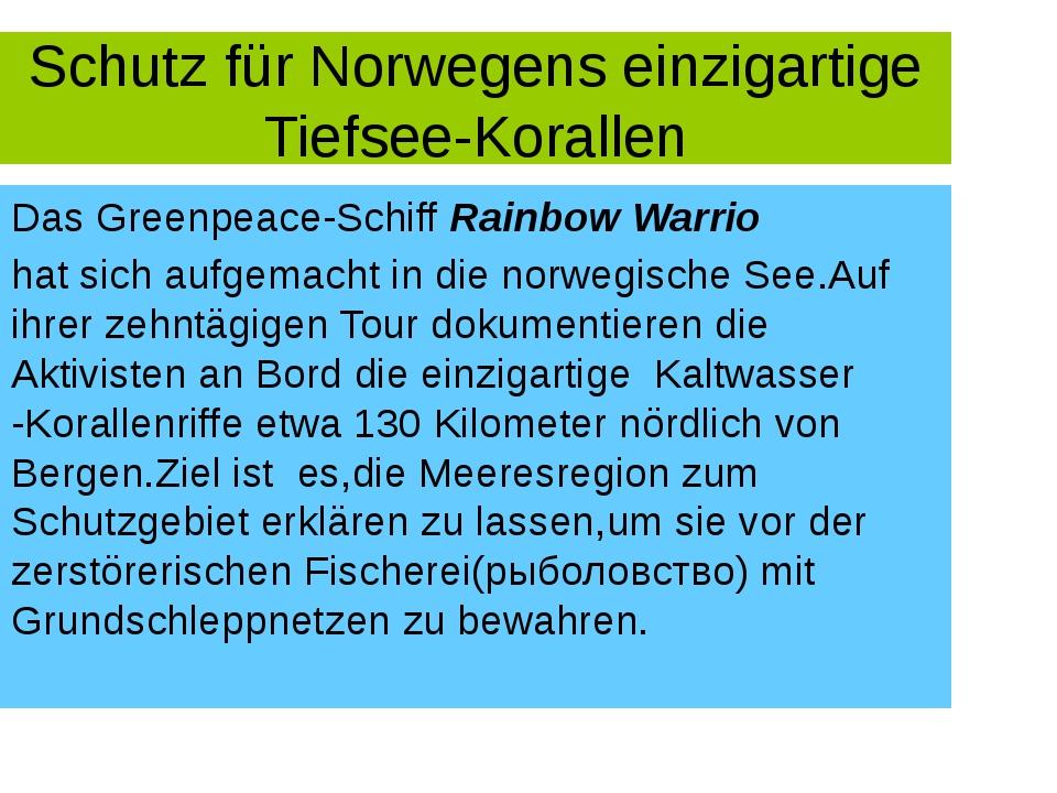 Schutz für Norwegens einzigartige Tiefsee-Korallen Das Greenpeace-Schiff Rain...