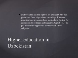 Matriculated has the right to an applicant who has graduated from high school