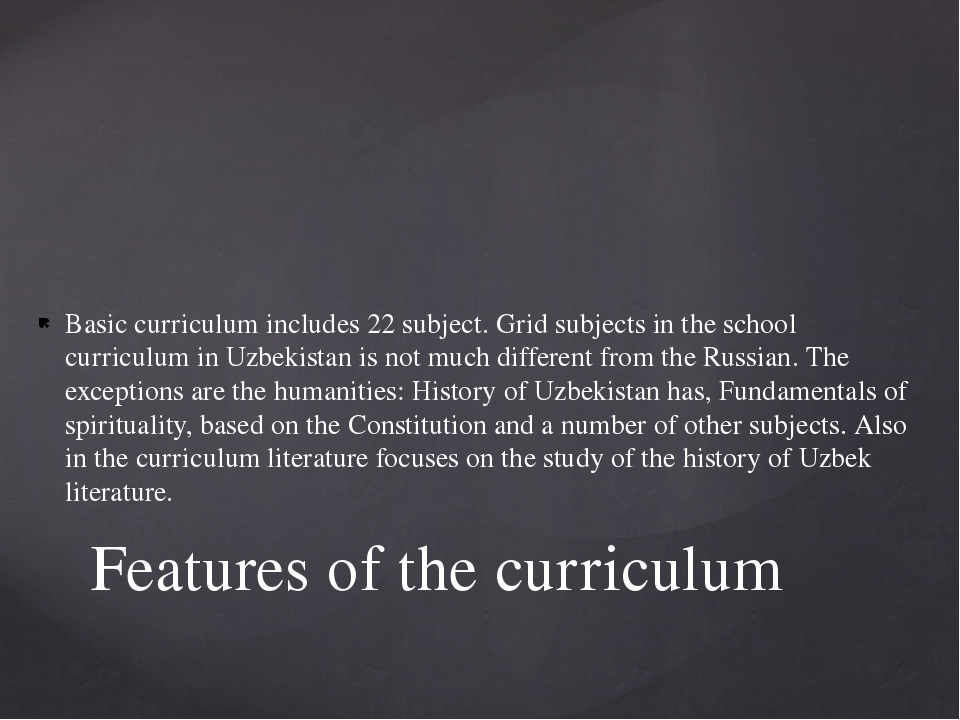 Basic curriculum includes 22 subject. Grid subjects in the school curriculum...