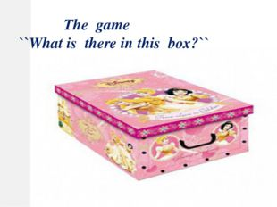 The game ``What is there in this box?``