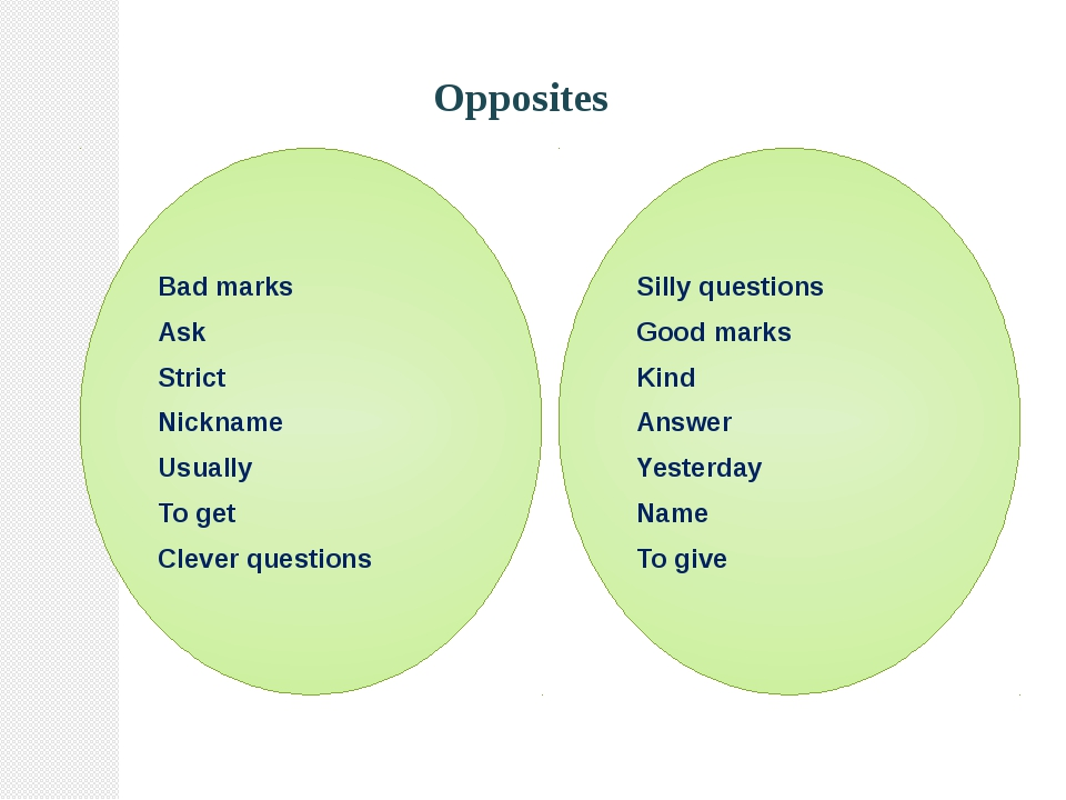 Opposites Bad marks Ask Strict Nickname Usually To get Clever questions Sill...