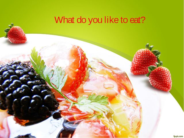 What do you like to eat?