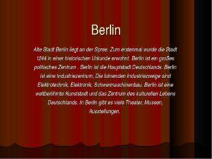 Berlin Аlte Stadt Berlin liegt an der Spree. Zum erstenmal wurde die Stadt 12