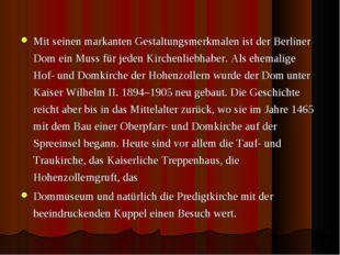 Mit seinen markanten Gestaltungsmerkmalen ist der Berliner Dom ein Muss für j