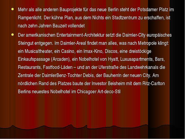Mehr als alle anderen Bauprojekte für das neue Berlin steht der Potsdamer Pla...