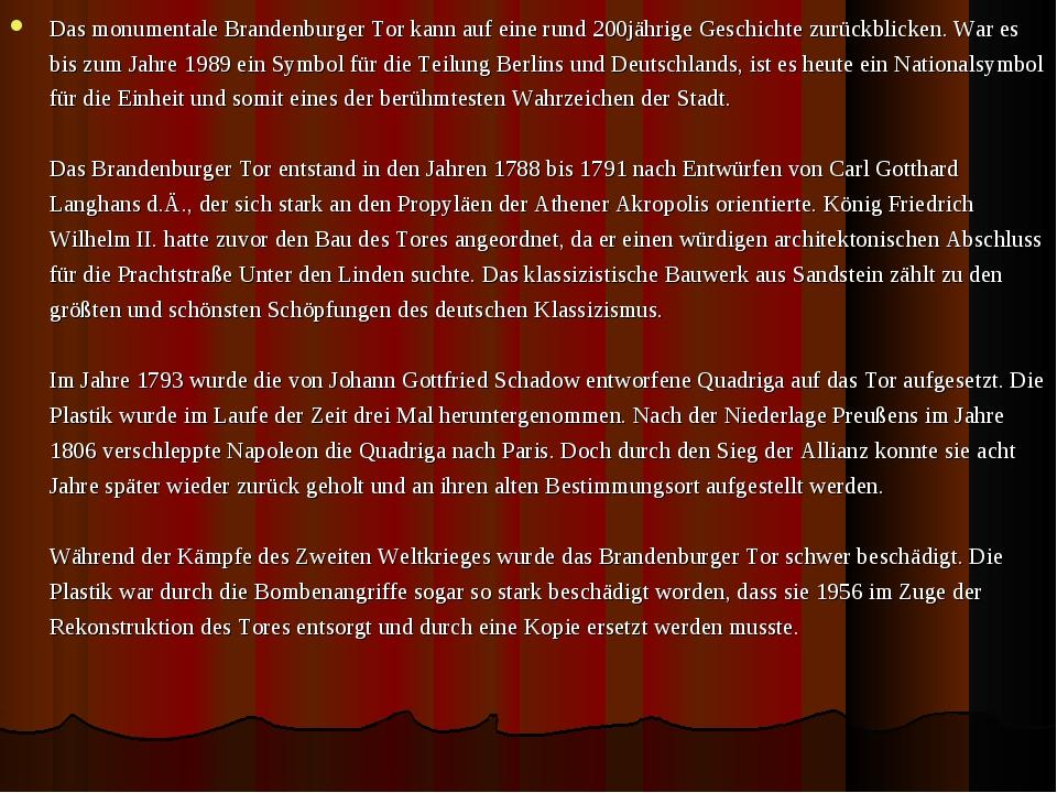 Das monumentale Brandenburger Tor kann auf eine rund 200jährige Geschichte zu...
