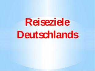 Reiseziele Deutschlands