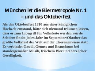 München ist die Biermetropole Nr. 1 – und das Oktoberfest Als das Oktoberfest