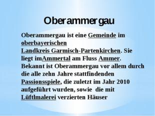 Oberammergau Oberammergauist eineGemeindeimoberbayerischenLandkreis Gar