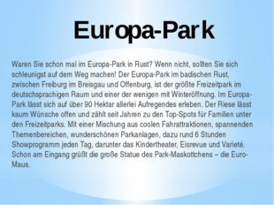 Europa-Park Waren Sie schon mal im Europa-Park in Rust? Wenn nicht, sollten S