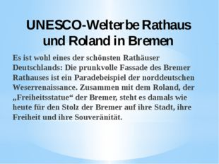 UNESCO-Welterbe Rathaus und Roland in Bremen Es ist wohl eines der schönsten