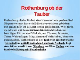 Rothenburg ob der Tauber Rothenburg ob der Tauber, eine Kleinstadt mit großem