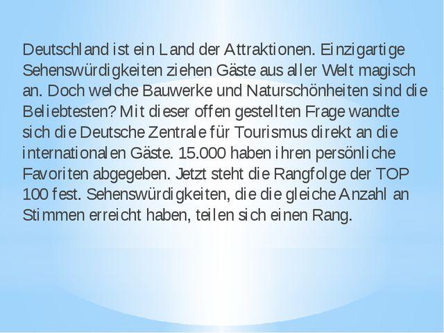 Deutschland ist ein Land der Attraktionen. Einzigartige Sehenswürdigkeiten z...