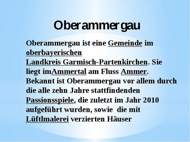 Oberammergau Oberammergauist eineGemeindeimoberbayerischenLandkreis Gar...