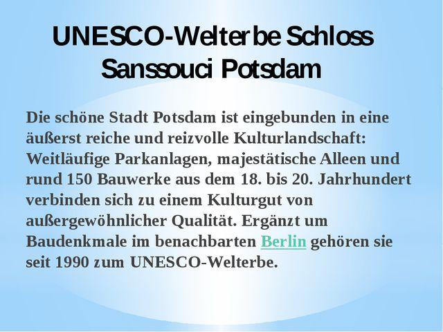 UNESCO-Welterbe Schloss Sanssouci Potsdam Die schöne Stadt Potsdam ist eingeb...