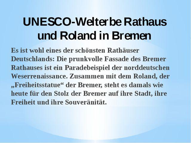 UNESCO-Welterbe Rathaus und Roland in Bremen Es ist wohl eines der schönsten...
