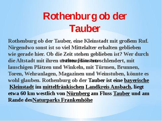 Rothenburg ob der Tauber Rothenburg ob der Tauber, eine Kleinstadt mit großem...