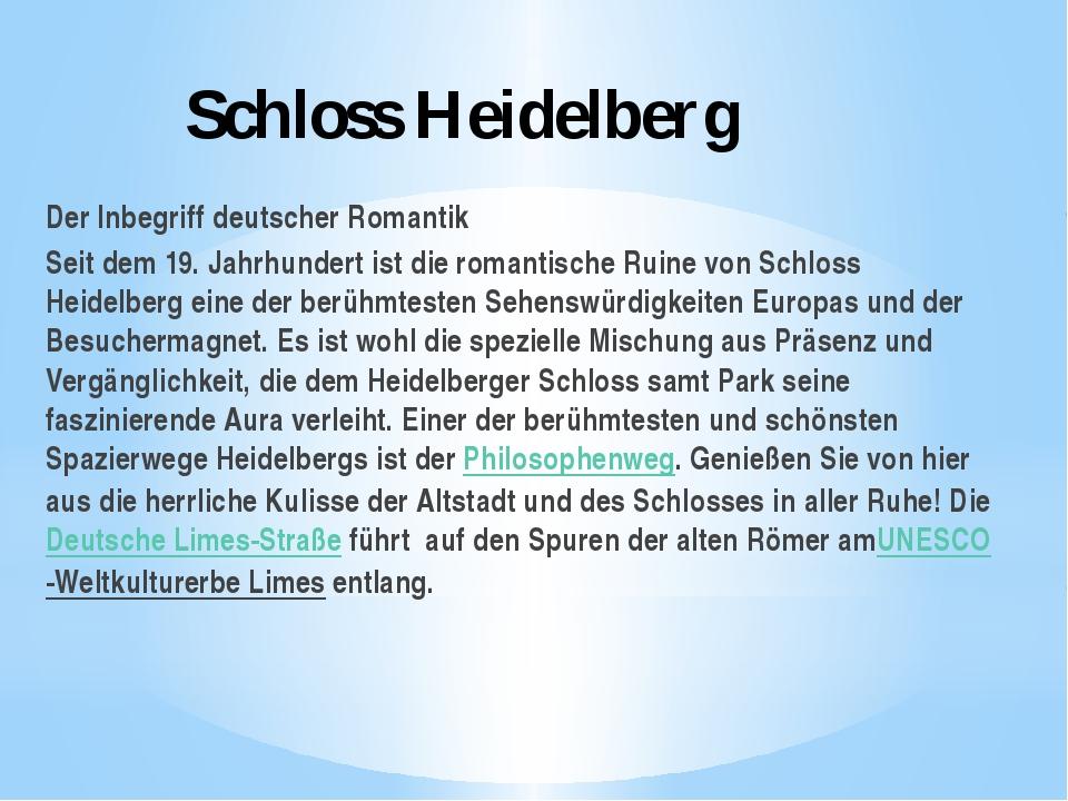 Schloss Heidelberg Der Inbegriff deutscher Romantik Seit dem 19. Jahrhundert...