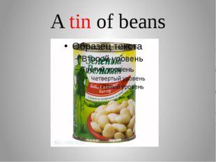 A tin of beans